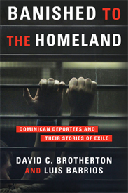 Banished to the Homeland: Dominican Deportees and Their Stories of Exile
