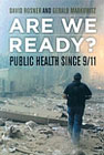 Are We Ready? Public health Since 9/11