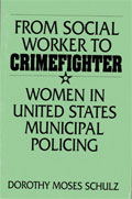 From Social Worker to Crimefighter - Women in United States Municipal Policing